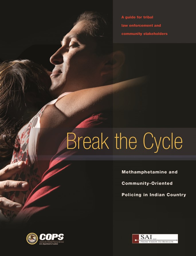 Break the Cycle: Methamphetamine and Community-Oriented Policing in Indian Country